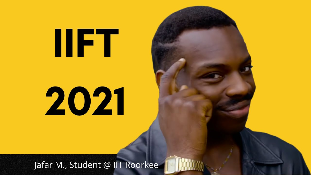 IIFT 2021- All you need to know |  Indian Institute of Foreign Trade (IIFT)