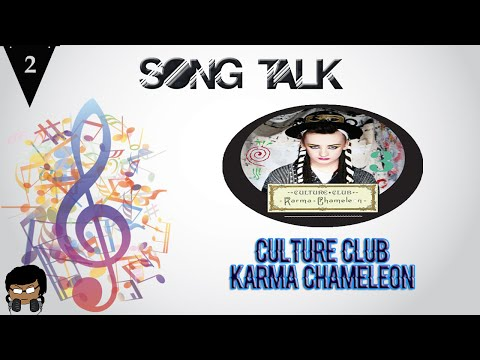 Song Talk Episode 2: Karma Chameleon by Culture Club