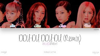[HAN|ROM|ENG] BLACKPINK - DDU-DU DDU-DU (뚜두뚜두) (Remix) (Color Coded Lyrics)