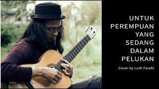 Download Lagu Untuk Perempuan Yang Sedang Dalam Pelukan - Payung Teduh, guitar cover by Luth Farabi mp3