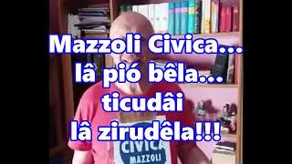 Mazzoli Civica… lâ pió bêla… ticudâi lâ zirudêla!!!