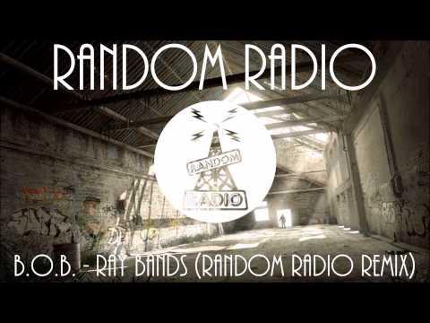 BoB  Ray Bands Random Radio Remix
