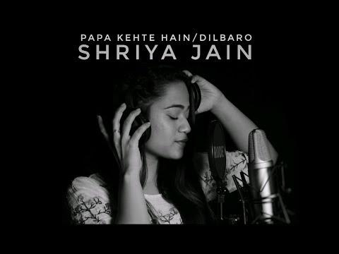 PAPA KEHTE HAIN / DILBARO |  SHRIYA JAIN | FATHERS DAY SPECIAL |  UDIT NARAYAN | HARSHDEEP KAUR