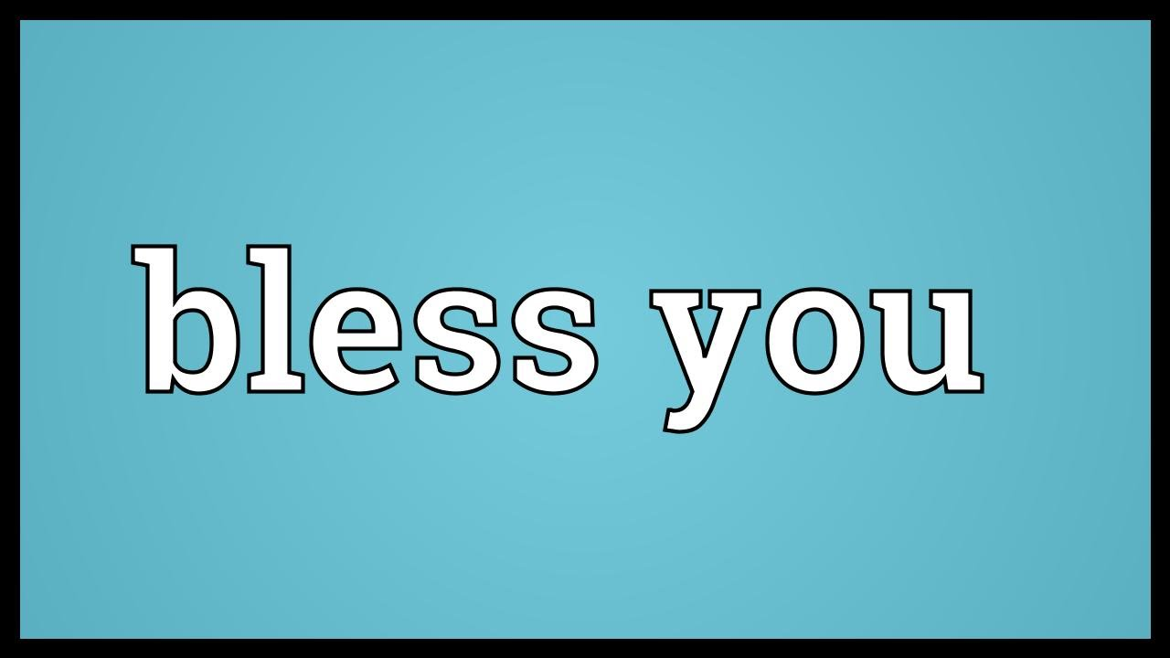 Bless you Meaning