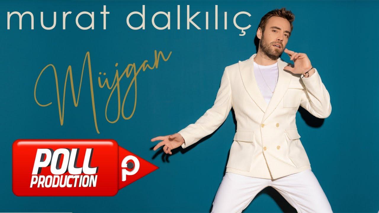 Murat Dalkılıç - Müjgan - (Official Lyric Video)