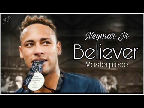Neymar Jr • Believer • Amazing Dribbles & Goals • 2018