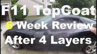 F11 TopCoat - 6 Week Review