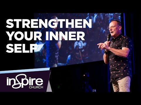 Strengthen Your Inner Self| Pastor John McMartin