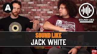 Sound Like Jack White - Without Busting The Bank