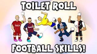 🧻Football Toilet Roll Skills🧻 (Ronaldo Messi Neymar Zlatan & more - Stay At Home Challenge!)