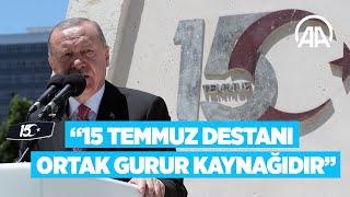 Cumhurbaşkanı Erdoğan 15 Temmuz destanı hepimizin ortak gurur kaynağıdır