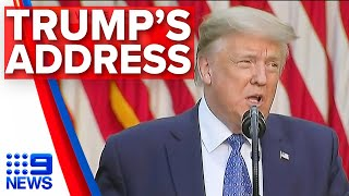 Trump addresses America on George Floyd protests, riots | 9 News Australia
