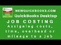 8. QuickBooks Job Costing - assigning costs labor time overhead mileage to job