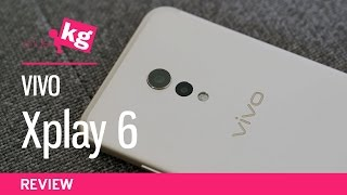 Vivo Xplay 6 Review: Mix and Mismatch [4K]