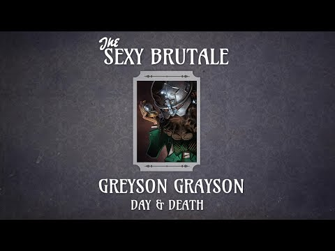 The Sexy Brutale - Greyson Grayson's Day & Death |