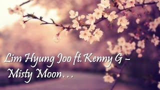 Download Lim Hyung Joo ft.Kenny G - Misty Moon