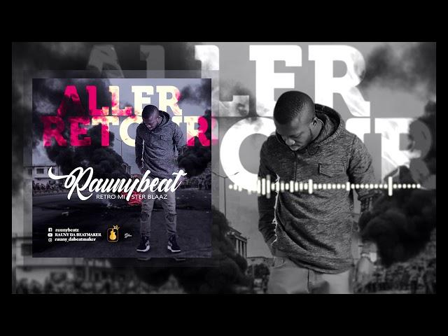 [FREE] Retro Blaaz - Aller retour Instrumental by Rauny Beatz