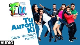 Tu Auron Ki (Slow Version: Marathi) Full Audio Song | FU (Friendship Unlimited)