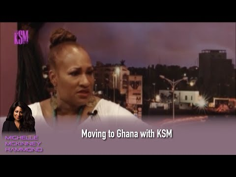 Michelle McKinney Hammond about moving to Ghana with KSM