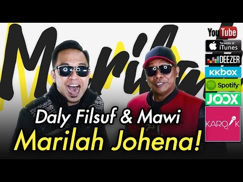 Daly Filsuf & Mawi - Lirik Lagu Marilah Johena