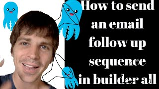 How to send an email follow up sequence with mailingboss [ builderall sales funnel part 3 ]