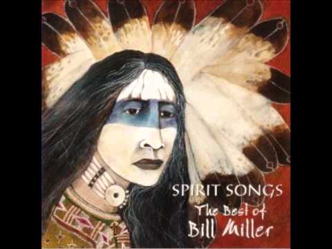 Listen to Me -- Spirit Songs - The Best of Bill Miller.wmv