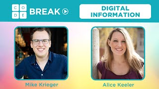 Code Break 4.0: Digital information with Alice Keeler and Mike Krieger