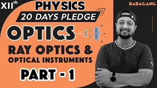 #1 Class 12 | Physics | 20 Days Pledge | Ray Optics | Part- 1 - Physics Baba