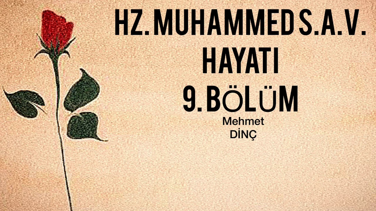 Hz Muhammed sav hayatı 9 Bölüm
