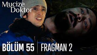 Mucize Doktor 55. Bölüm 2. Tanıtımı