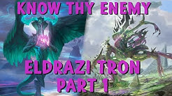 Know Thy Enemy - Eldrazi Tron, Part 1