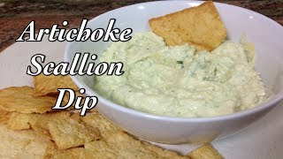 Artichoke Scallion Dip ~ A Fast, Easy And Delicious Appetizer