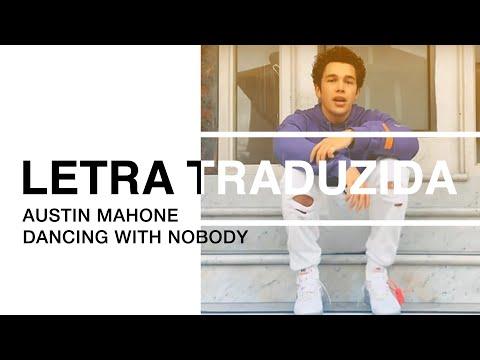 Austin Mahone - Dancing With Nobody (Letra Traduzida)
