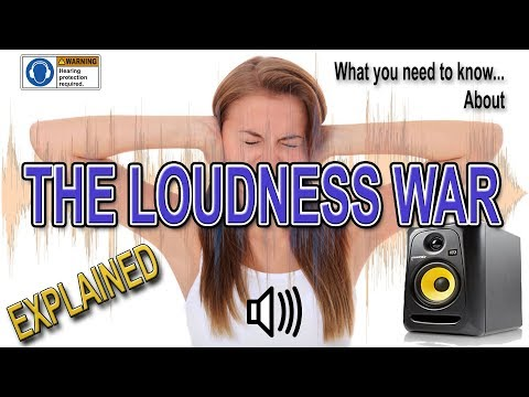 The Loudness War Explained