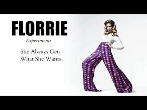 Florrie -  She Always Gets What She Wants