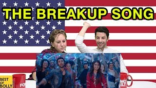 """Americans React to """"The Breakup Song"""" from Ae Dil Hai Mushkil"""