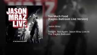 Too Much Food (Eagles Ballroom Live Version)