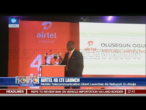 Airtel Launches 4G Network In Abuja