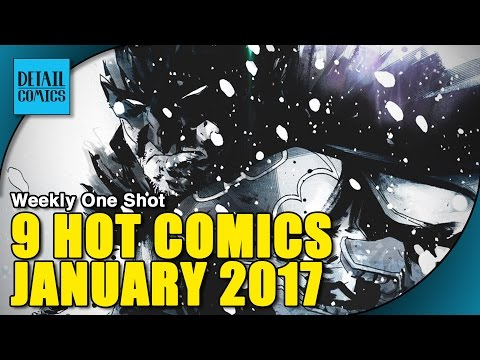 9 Comics To Watch In January 2017 || Weekly One Shot