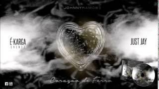"""Johnny Ramos """"Coração de ferro"""" [2014] É-KARGA EVENTZ & JUST JAY"""