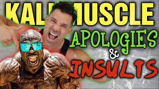 Kali Muscle || Fake Apology??? || Insults MY Girlfriend - All About Ally!!!