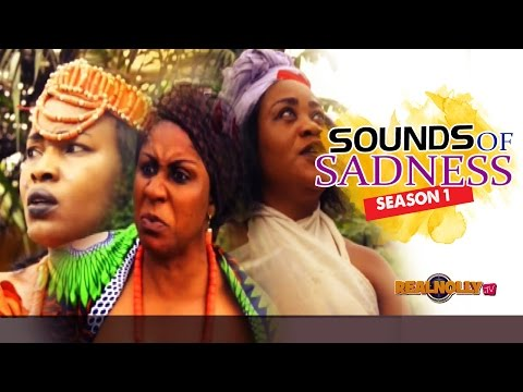 Sounds Of Sadness 1 - 2015 Latest Nigerian Nollywood Movies