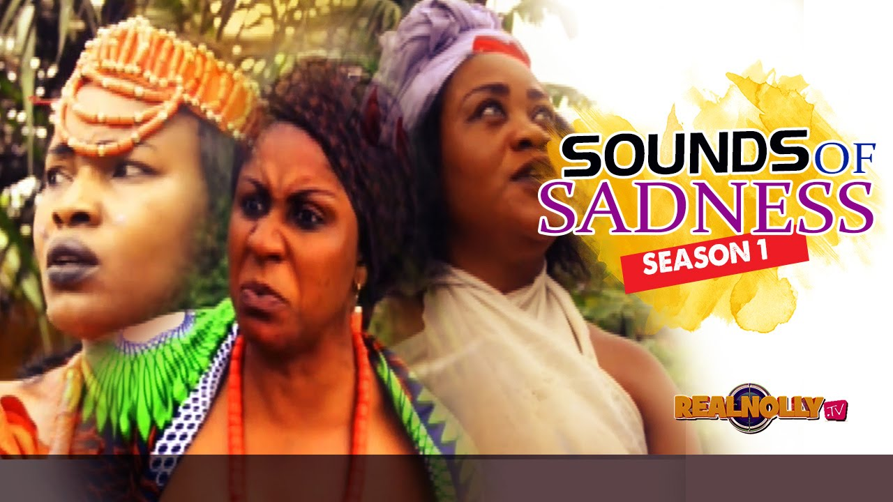 Download Sounds Of Sadness 1 - 2015 Latest Nigerian Nollywood Movies