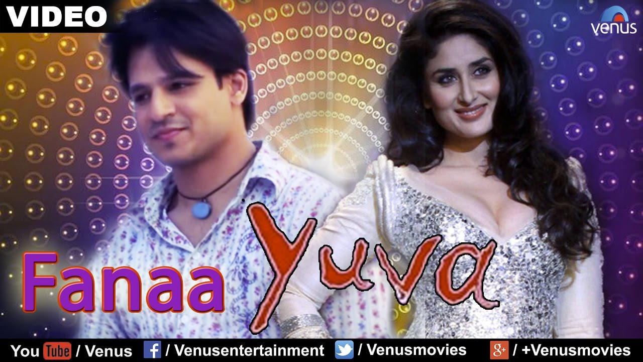 Download Fanaa : Yuva Full Video Song   Ajay Devgan, Abhishek Bachchan, Rani Mukherjee, Kareena Kapoor  