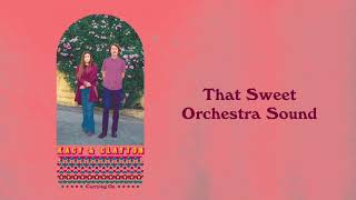 """Kacy & Clayton - """"That Sweet Orchestra Sound"""" [Audio Only]"""