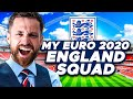 MY EURO 2020 ENGLAND SQUAD! (feat. 2 uncapped players!)