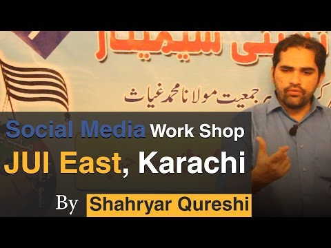 Social Media Work Shop JUI East, Karachi, By Shahryar Qureshi