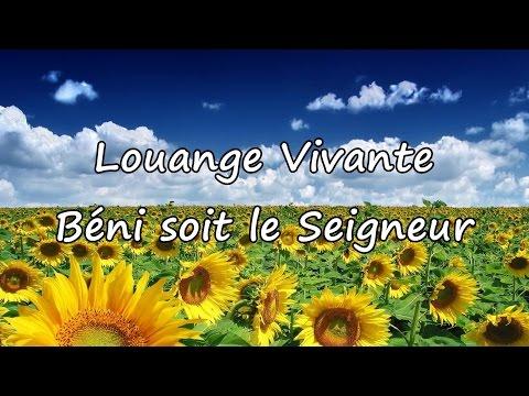 Louange Vivante - Béni soit le Seigneur [avec paroles]