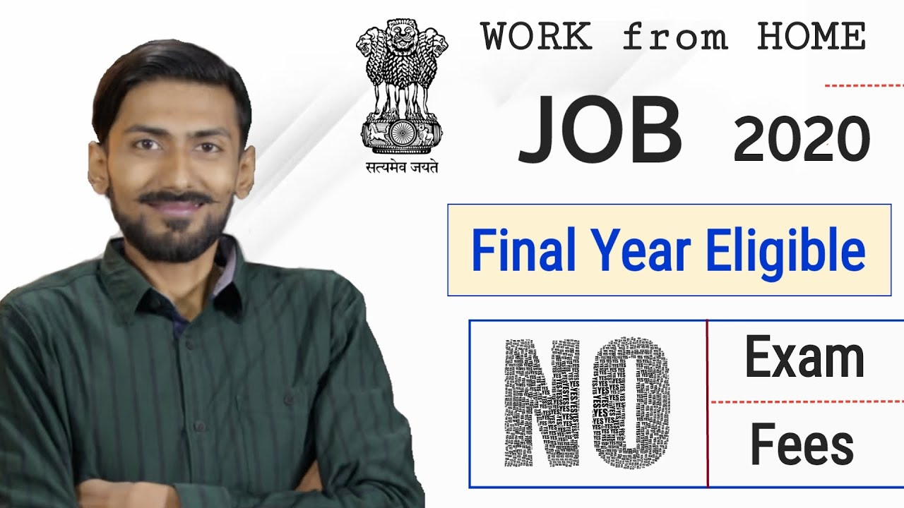 Work from HOME job 2020 by GOI with Stipend | Final Year Eligible | No Exam , No Fees - Best Chance