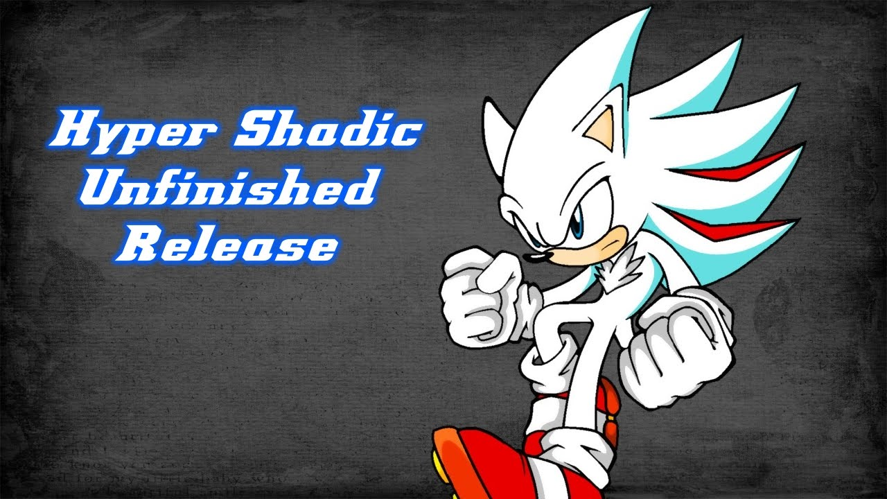 Sonic Generations - Hyper Shadic MOD - Unfinished Release ...